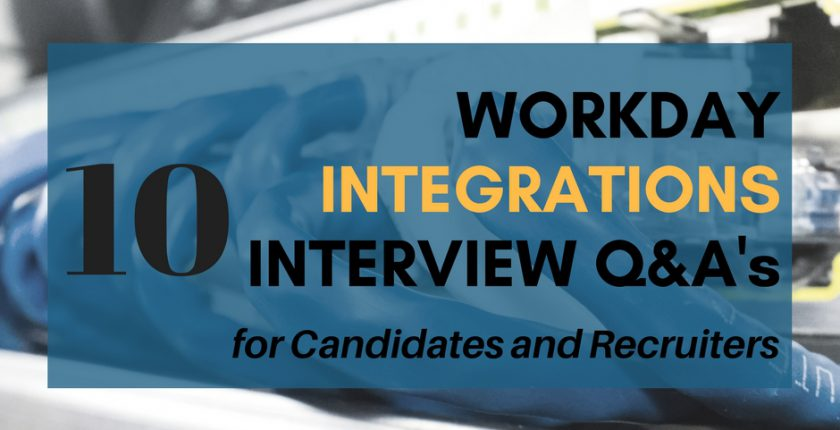 10 Workday Integrations Interview Questions for Candidates and Recruiters