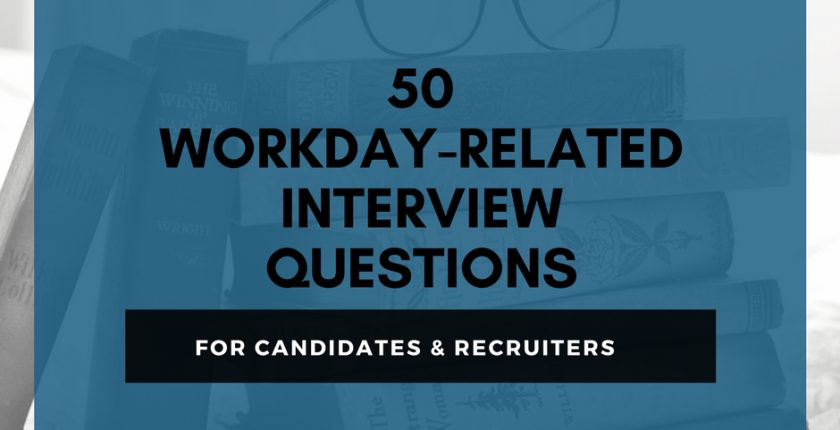 50 Workday Related Interview Questions for Candidates and Recruiters