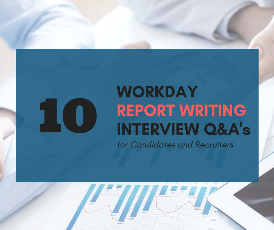 10 Workday Report Writing Interview Questions for Candidates and Recruiters Image